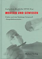 Mabuse Medizin und Gewissen. 50 Jahre nach dem Nürnberger Ärzteprozess - Kongressdokumentation