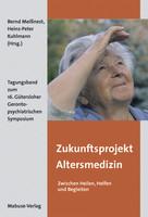 Mabuse Zukunftsprojekt Altersmedizin – Zwischen Heilen, Helfen und Begleiten